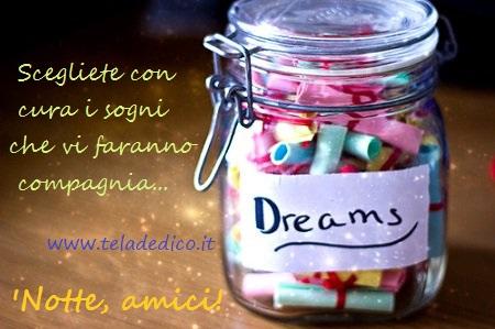 Buona notte di sogni… Lasciate esprimere la vostra fantasia!