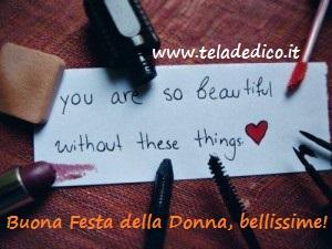 La bellezza non ha trucchi… BUON 8 MARZO, DONNE!